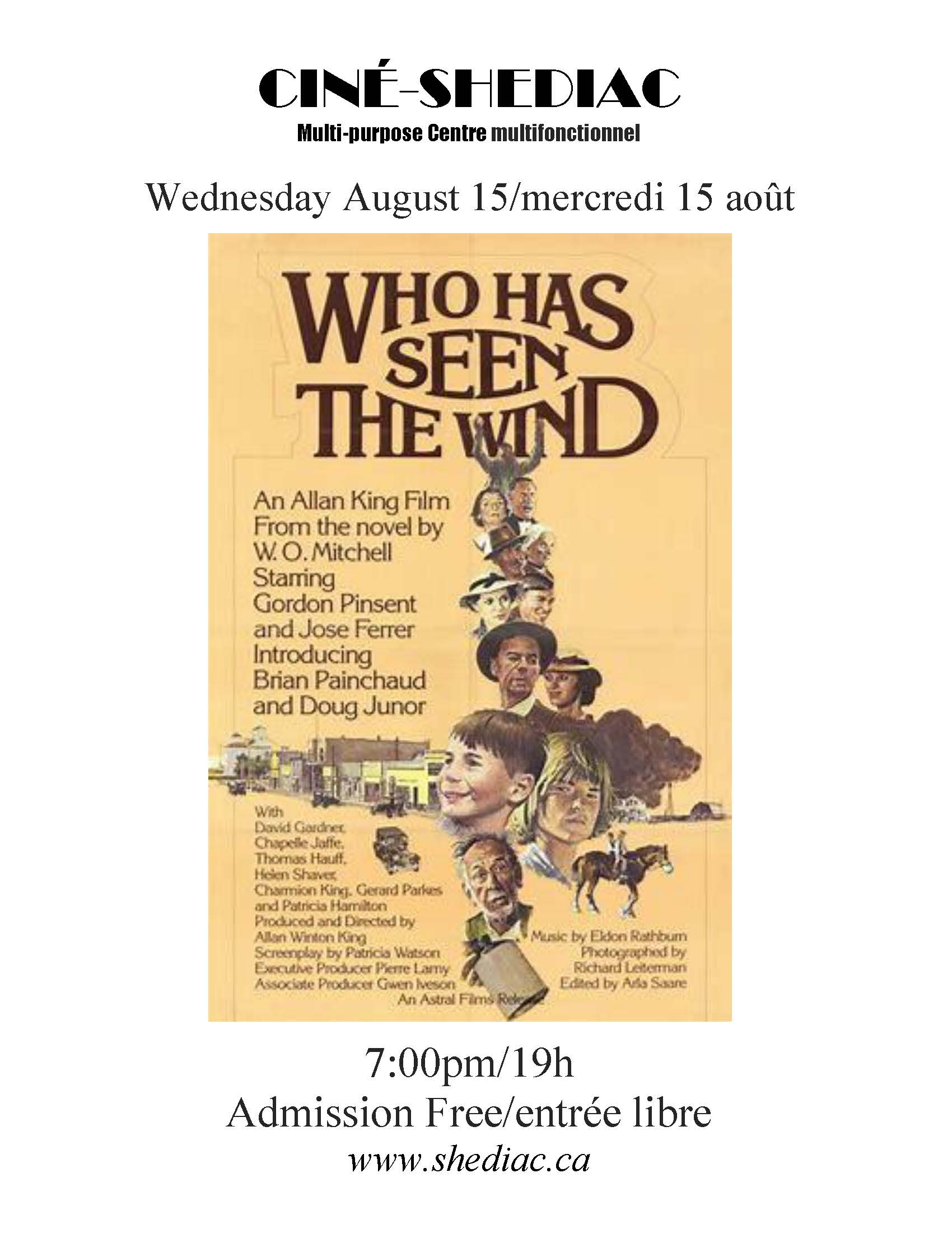 who has seen the wind August 15